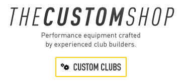 The Custom Shop - Clubs ... 4f4261892c1